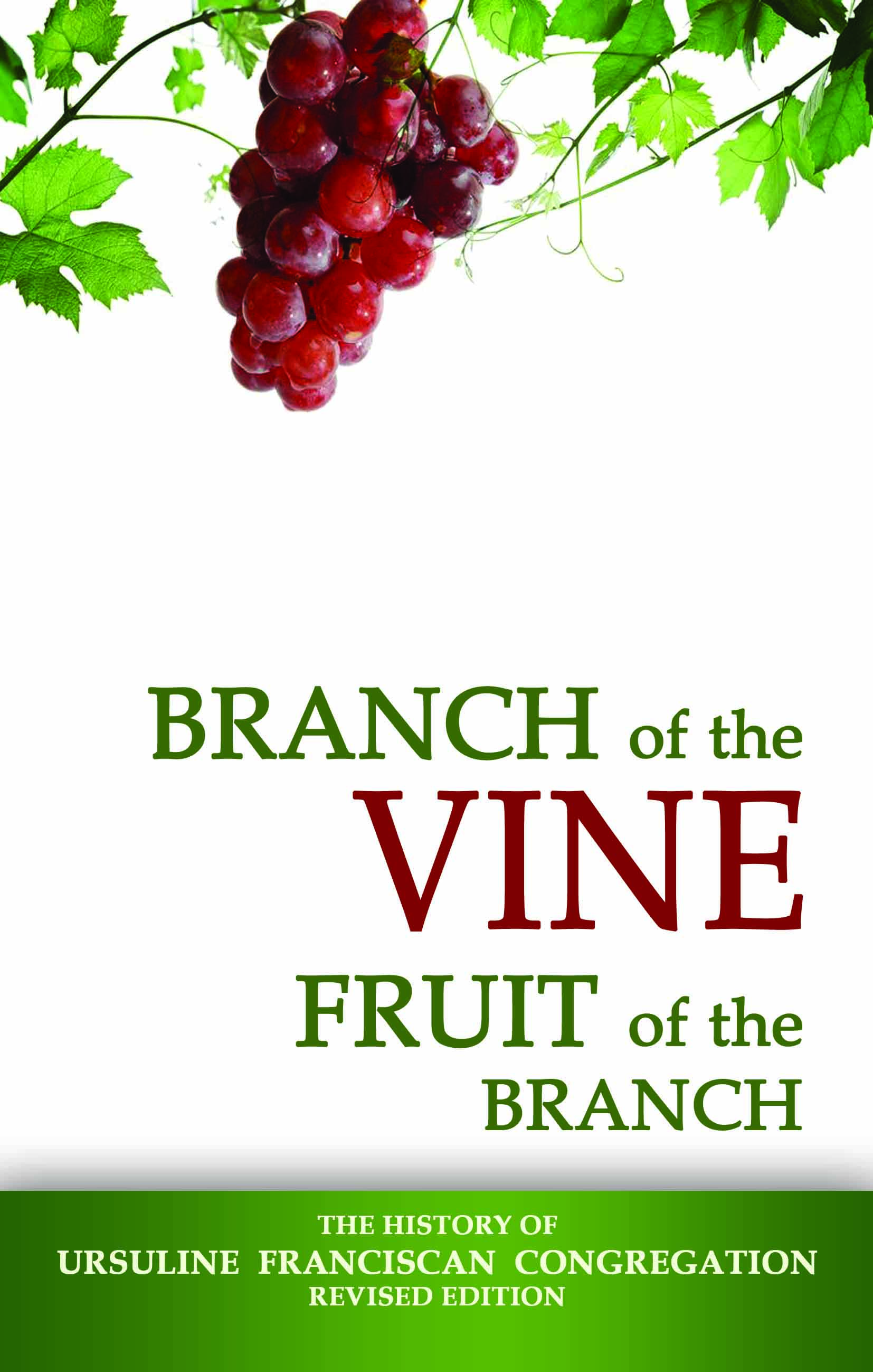 Branch of the Vine Fruit of the Branch